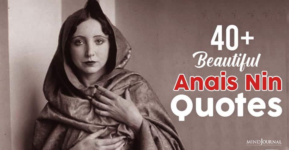 Beautiful Anais Nin Quotes Make You Think