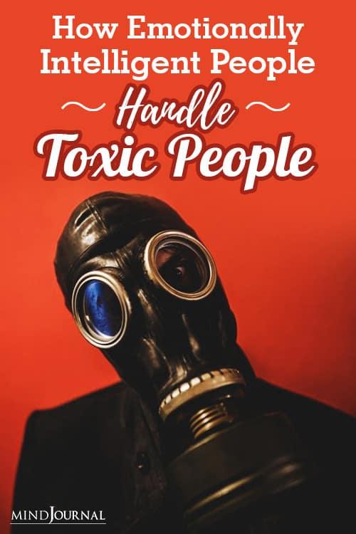 Emotionally Intelligent People Handle Toxic People pin