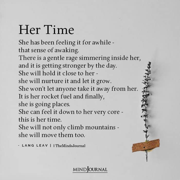 Her Time She has been feeling it for awhile