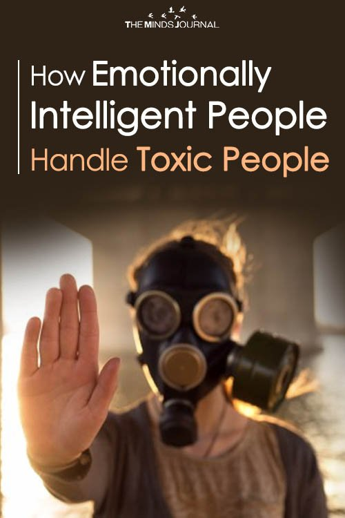 13 Ways Emotionally Intelligent People Handle Toxic People