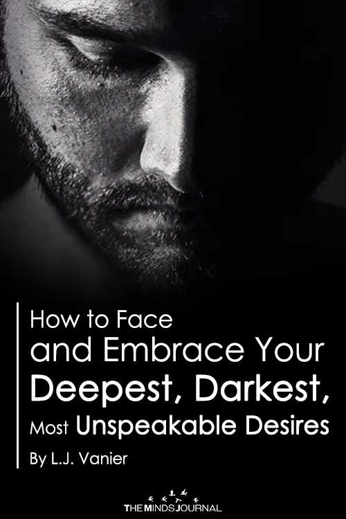 embrace your darkest desires