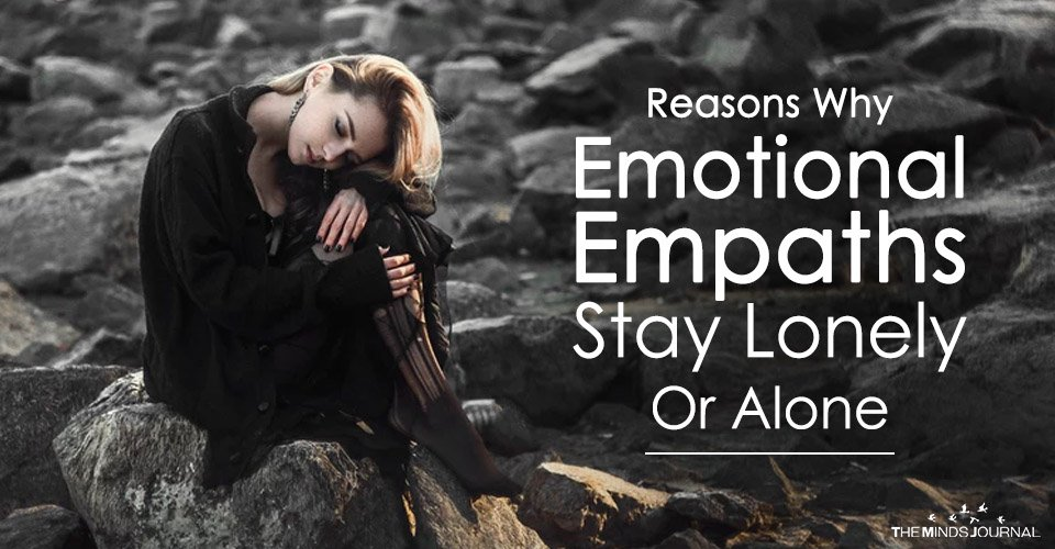 Reasons Why Emotional Empaths Stay Lonely Or Alone