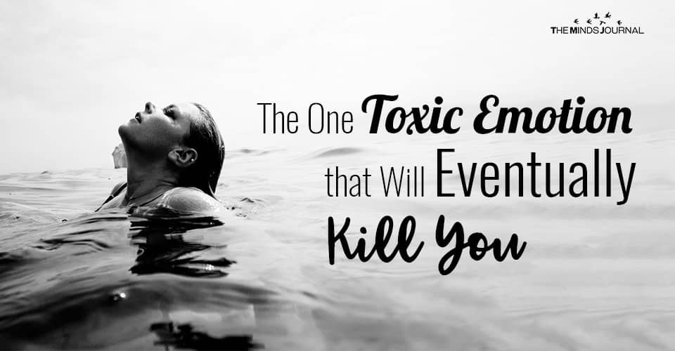The One Toxic Emotion that Will Eventually Kill You