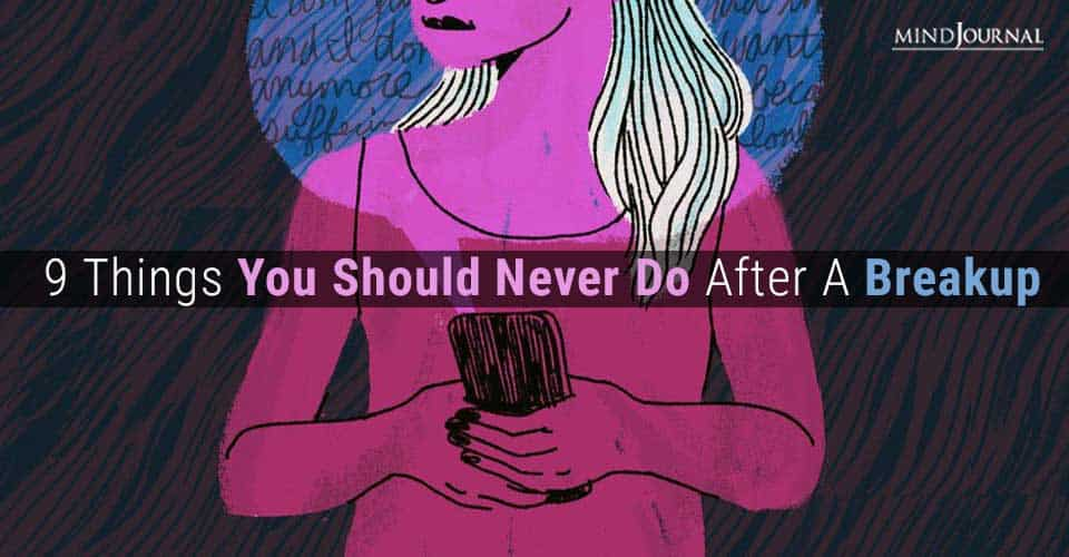 Things Should Never Do After Breakup