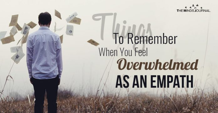 Things To Remember When You Feel Overwhelmed As An Empath