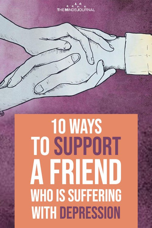 Ways To Support A Friend Who Is Suffering With Depression