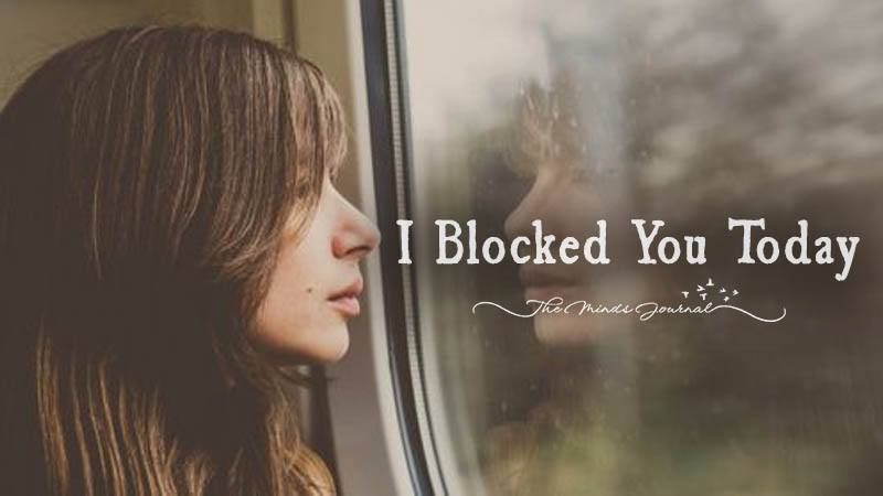 I Blocked You Today
