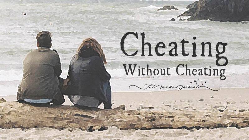Cheating Without Cheating: Relationship Betrayals That Have Nothing To Do With Cheating