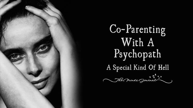 Co-Parenting With A Psychopath Is A Special Kind Of Hell