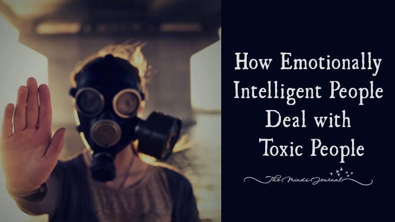 How Emotionally Intelligent People Handle Toxic People