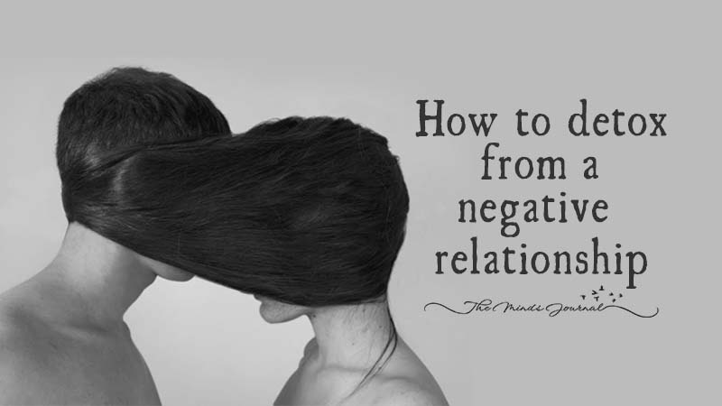 How To Detox From A Negative Relationship