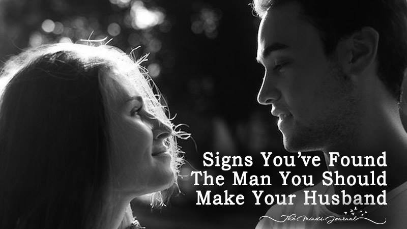 Signs You've Found The Man You Should Make Your Husband
