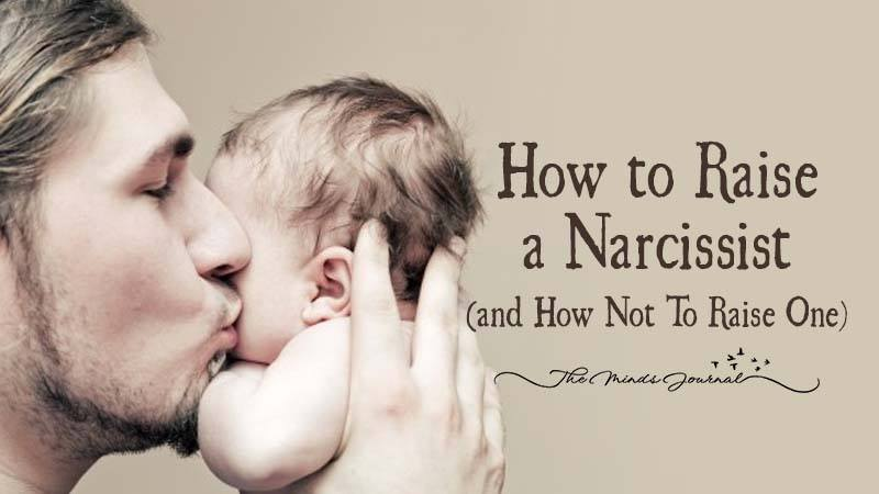 How To Raise A Narcissist (And How Not To Raise One)