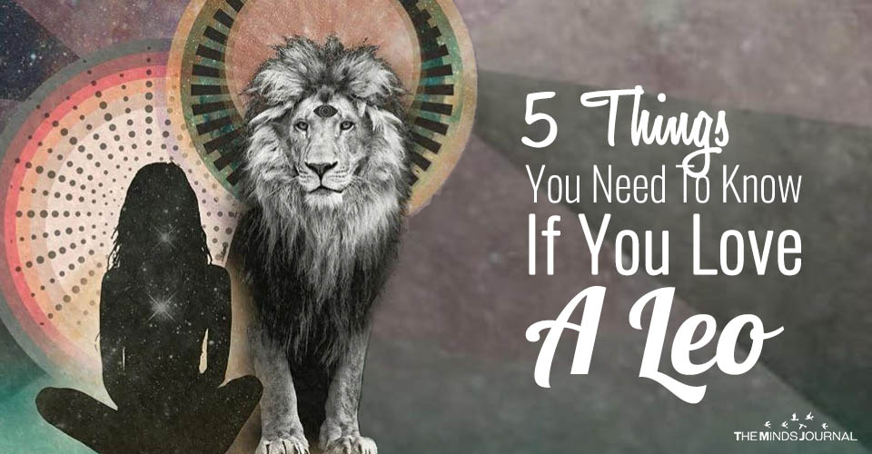 5 Things You Need To Know If You Love A Leo