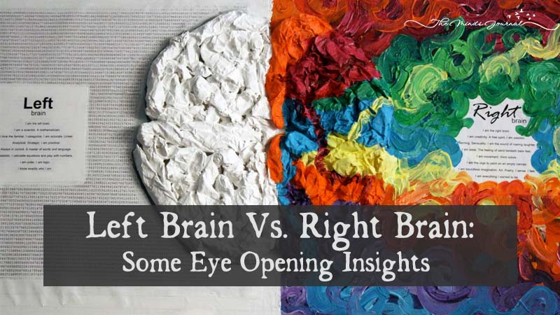 Left Brain Vs. Right Brain: Some Eye Opening Insights