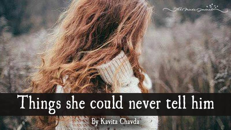 Things she could never tell him