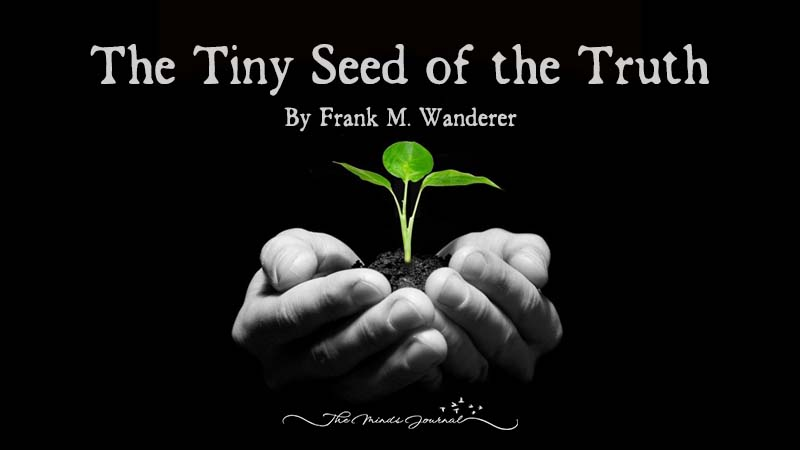 The Tiny Seed of the Truth