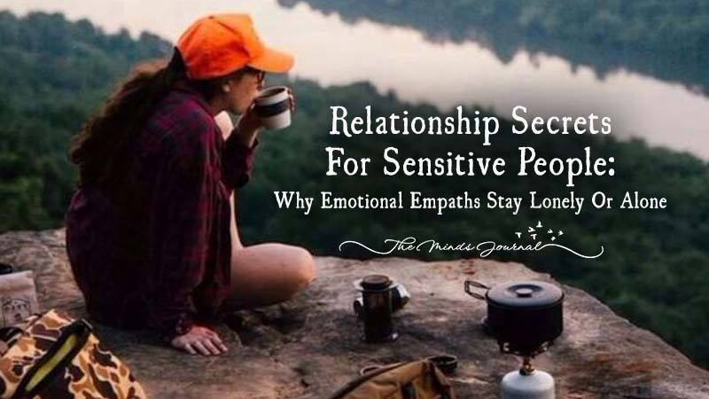 Relationship Secrets For Sensitive People: Why Emotional Empaths Stay Lonely Or Alone