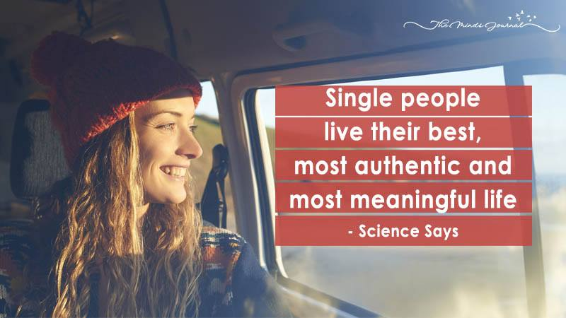 Single people live their best, most authentic and most meaningful life (Science Says)