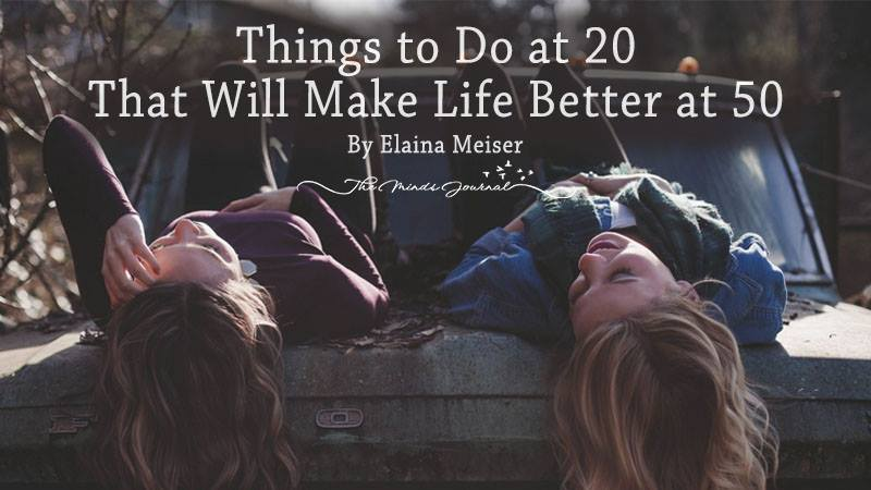 Things to Do at 20 That Will Make Life Better at 50