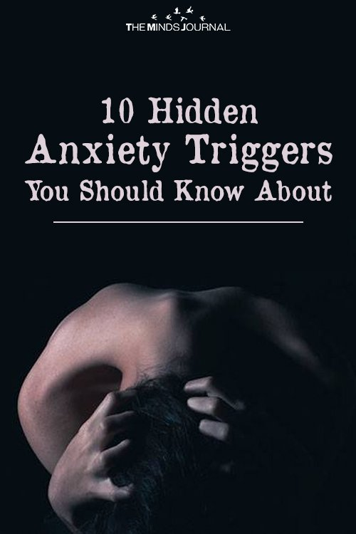 10 Hidden Anxiety Triggers You Need To Avoid