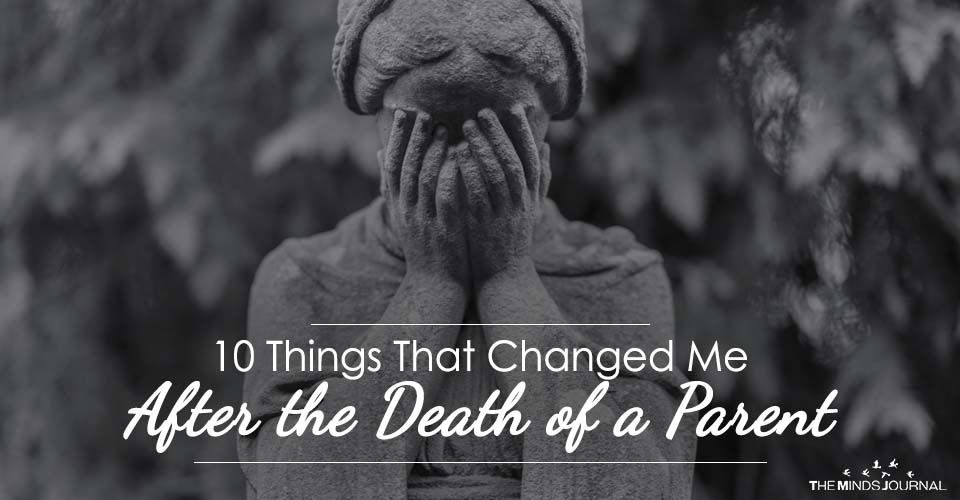 10 Things That Changed Me After the Death of a Parent