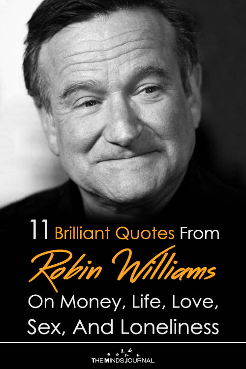 11 Brilliant Quotes From Robin Williams On Money, Life, Love, Sex, And Loneliness