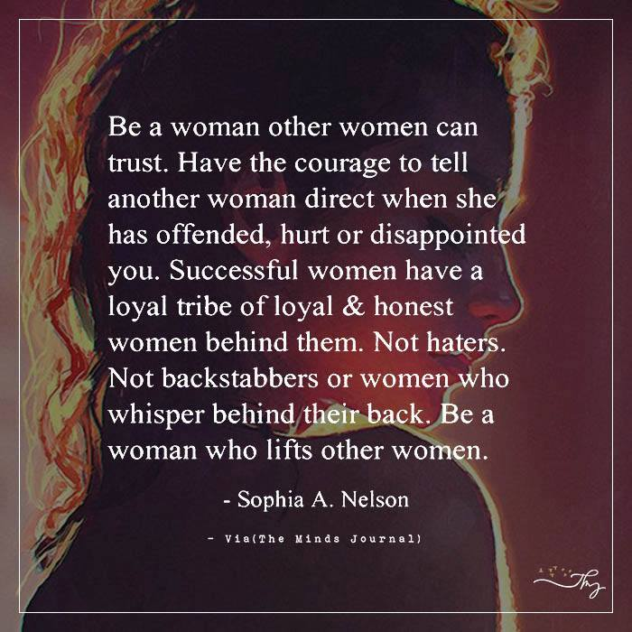 Be a woman other women can trust