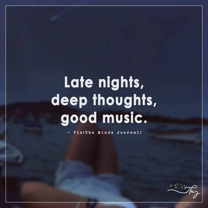 Image of: Insomnia Late Nights Deep Thoughts Good Music The Minds Journal Late Nights Deep Thoughts Good Music The Minds Journal