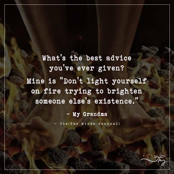What's the best advice you're ever given?