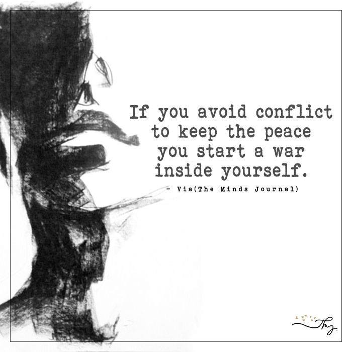 If you avoid conflict