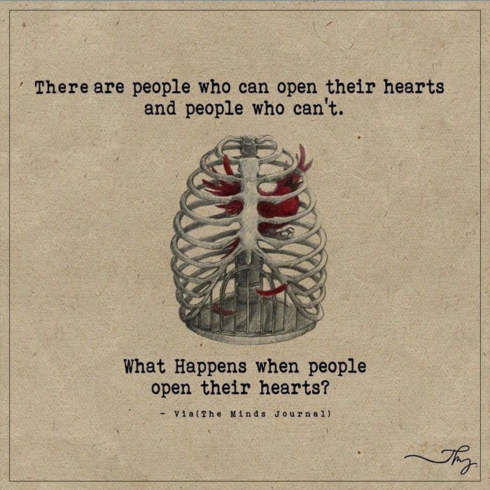 They are people who can open their hearts
