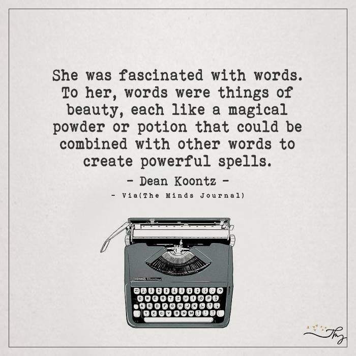 She was fascinated with words