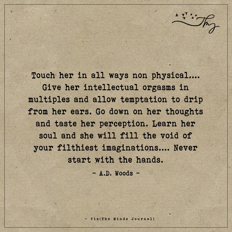 Touch her in all ways non physical