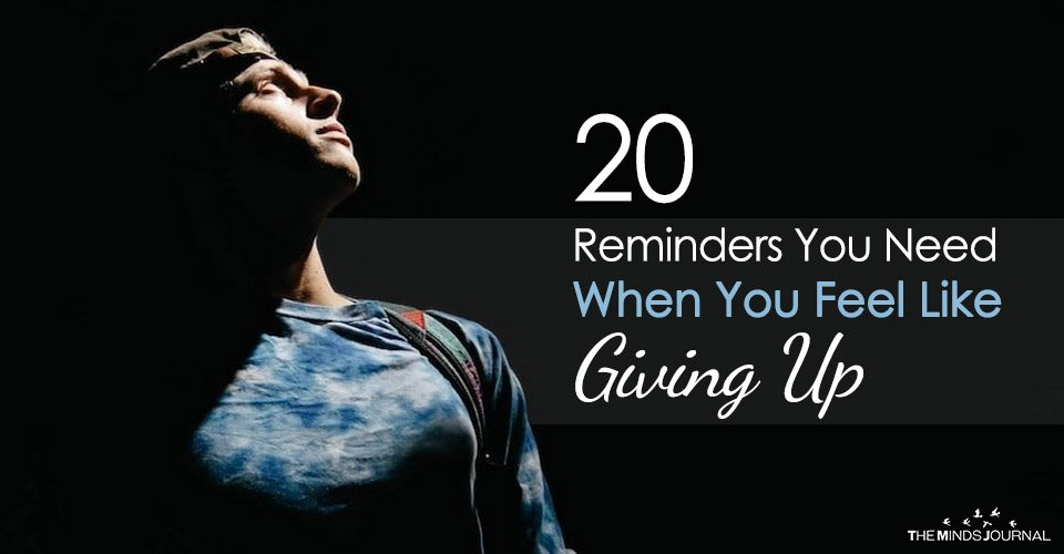 20 Reminders To Keep Going When You Feel Like Giving Up