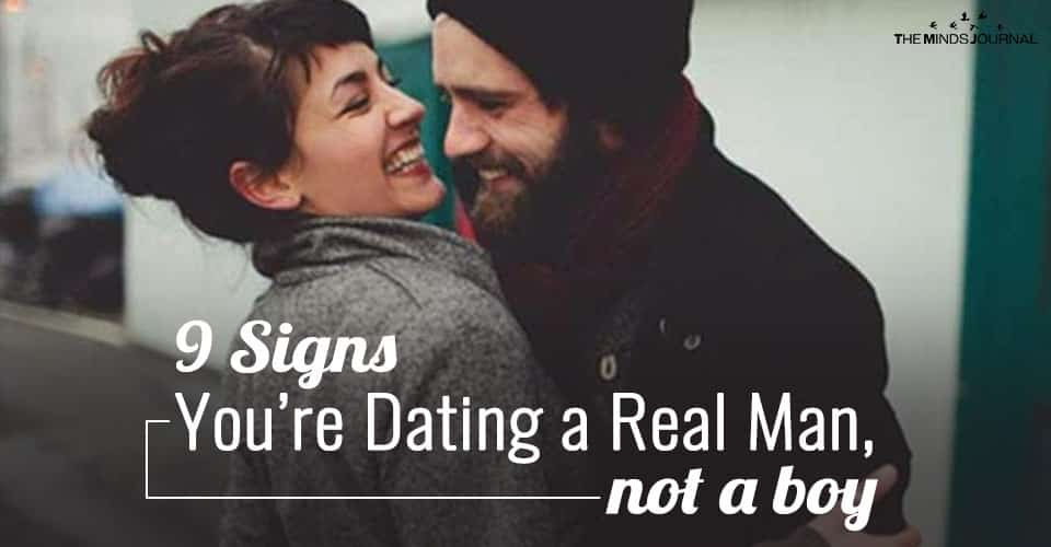 9 Signs You're Dating a Real Man, Not a Boy