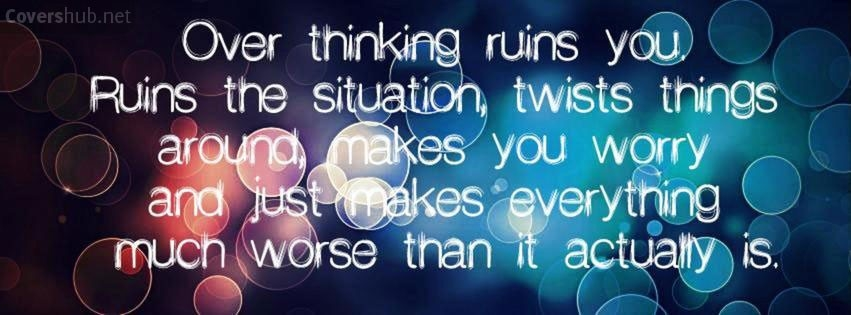 over-thinking-ruins-you-quotes