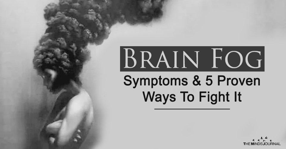 Brain Fog – Symptoms & 5 Proven Ways To Fight It