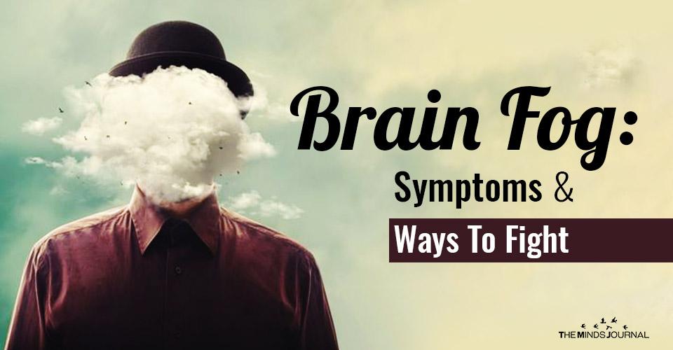 Brain Fog Symptoms Ways To Fight It