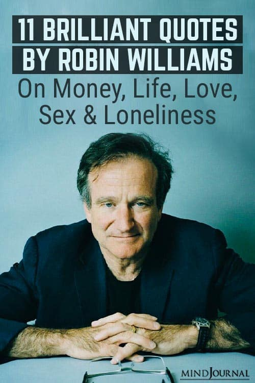 Quotes Robin Williams Money Life Love Sex Loneliness Pin