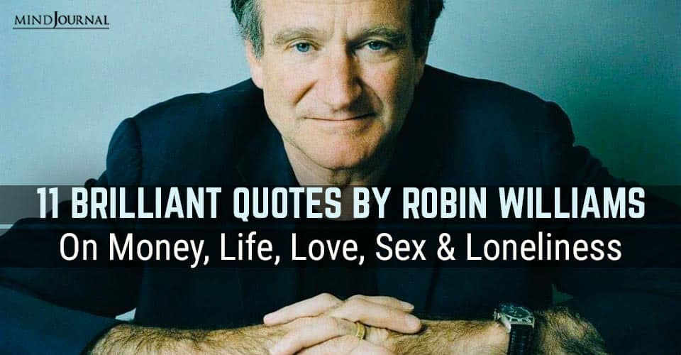 Quotes Robin Williams Money Life Love Sex Loneliness