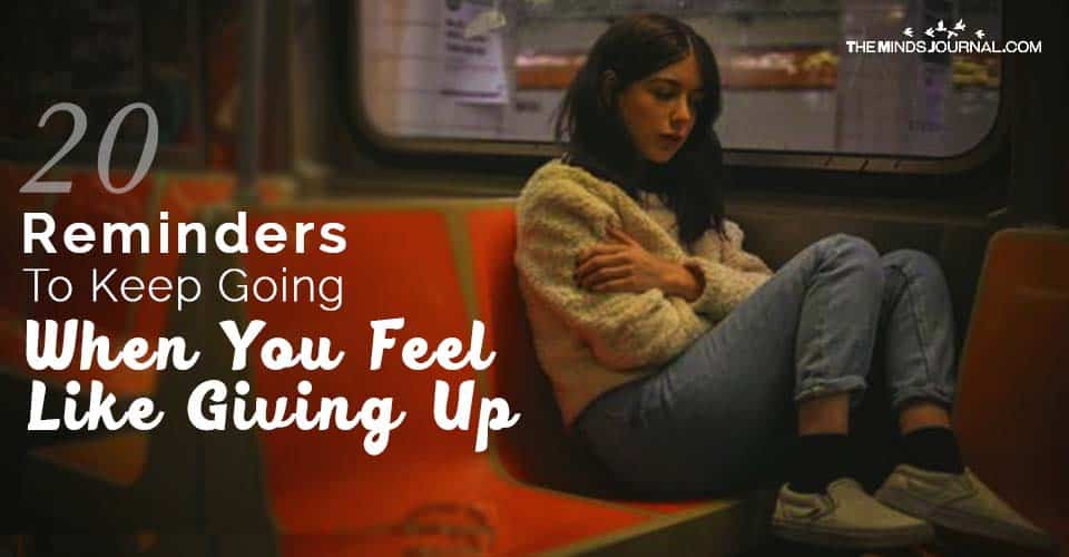 Reminders To Keep Going When You Feel Like Giving Up
