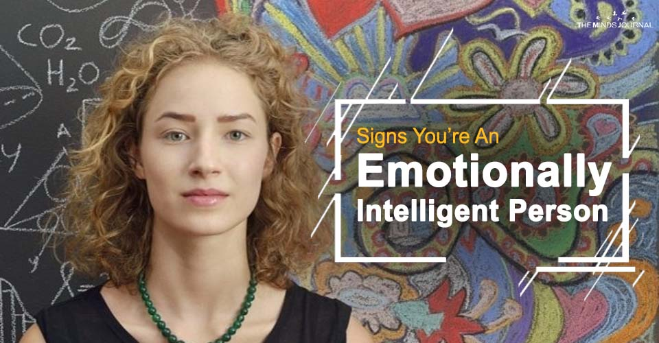 Signs You're An Emotionally Intelligent Person