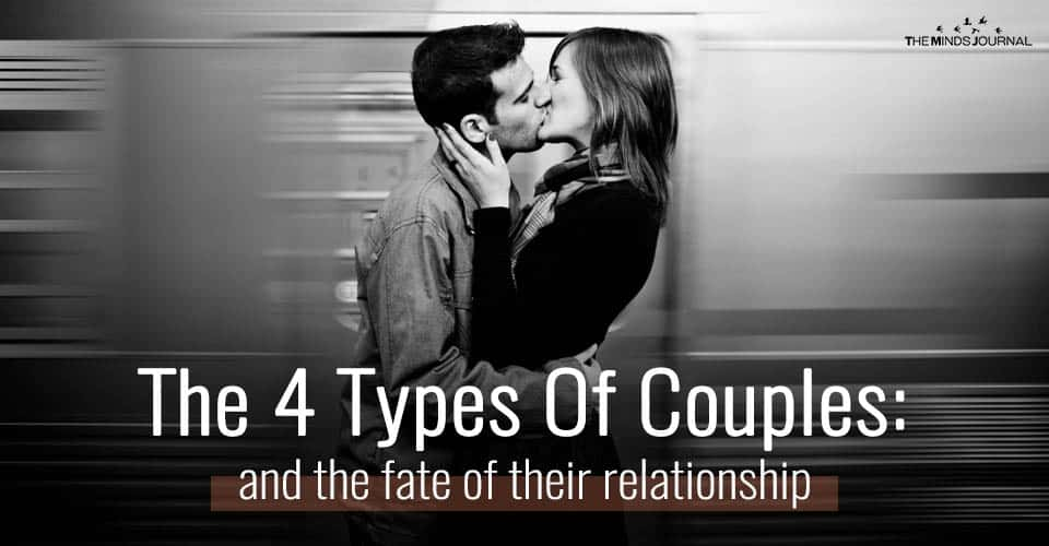The 4 Types Of Couples: And The Fate of Their Relationship