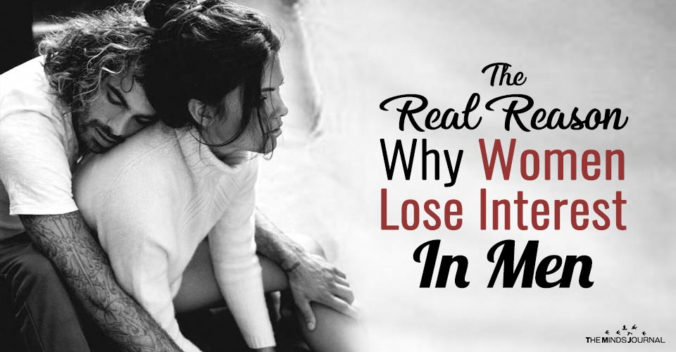 The Real Reason Why Women Lose Interest In Men