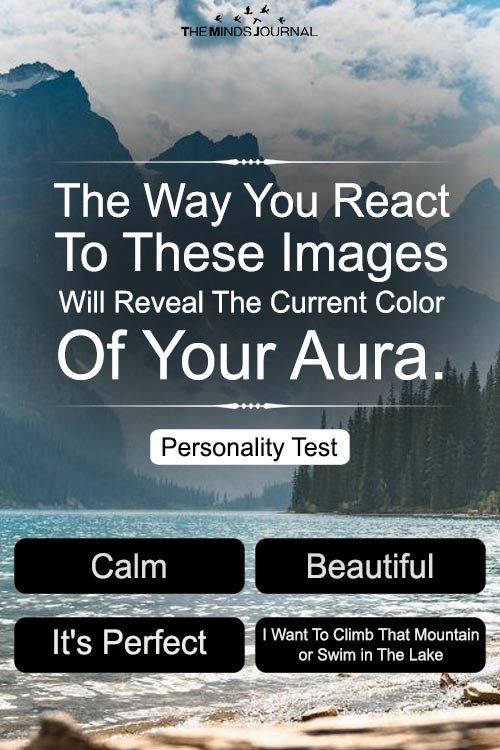 The Way You React To These Images Will Reveal The Current Color Of Your Aura.