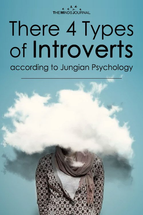 There 4 Types of Introverts (according to Jungian Psychology)