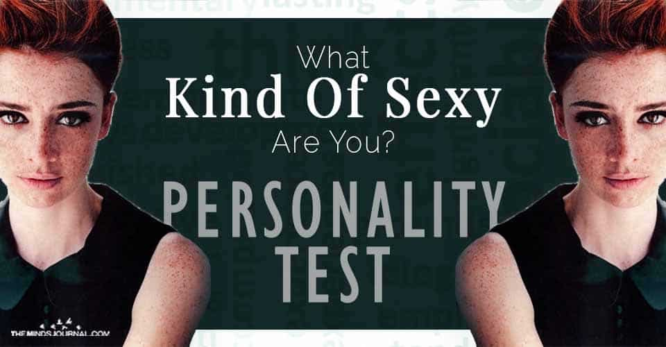 What Kind Of Sexy Are You? Find Out With This Fun Personality Test