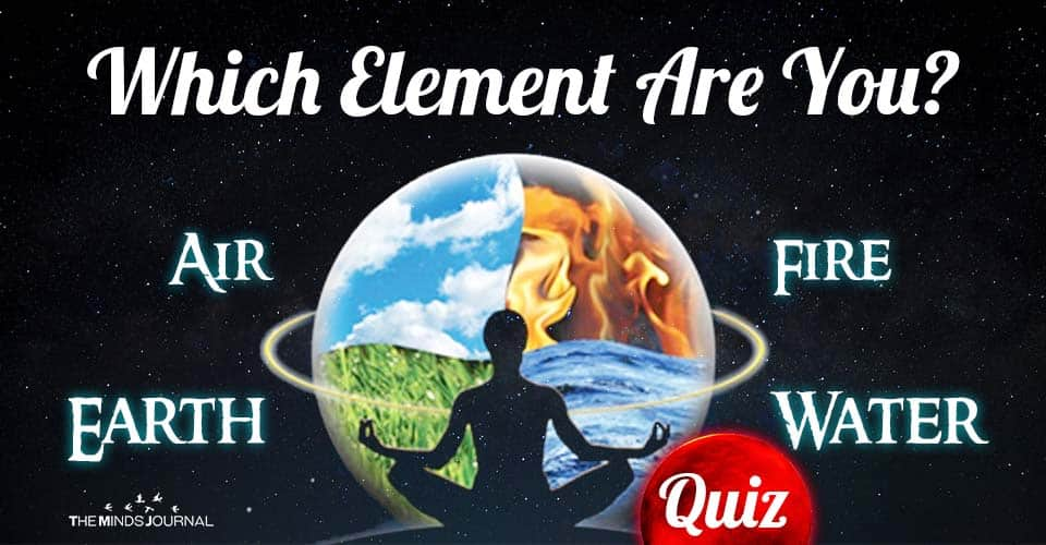 Quiz: Which Element Are You? Air, Earth, Water, Fire