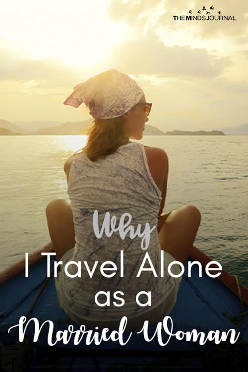 Why I Travel Alone As A Married Woman pin